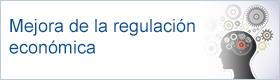 Mejora de la regulación económica