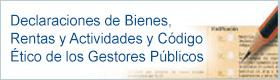 Declaraciones de Bienes, Rentas y Actividades y Código Ético de los Gestores Públicos